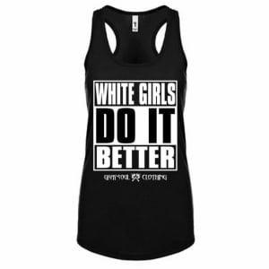 White Girls Do It Better Tank Top