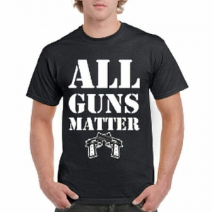 All Guns Matter T-Shirt | Pro Gun T-Shirts