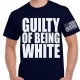 black t with guilty of being white in white letters